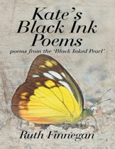 "Kate's Black Ink Poems: Poems from the ""Black Inked Pearl'"
