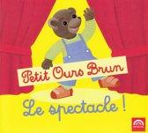 Petit Ours Brun Le Spectacle !