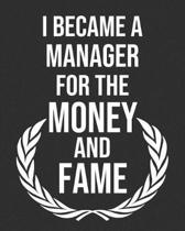 I Became a Manager for the Money and Fame