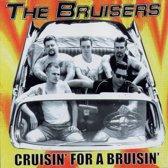 Bruisers - Cruisin For A Bruisin