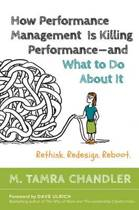 How Performance Management Is Killing - and What to Do About It