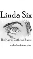 The Hair of Cathrine Byrne and other future tales