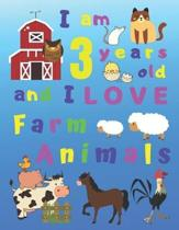 I am 3 years old and I LOVE Farm Animals: I Am Three Years Old and Love Farm Animals Coloring Book for 3-Year-Old Children. Great for Learning Colors