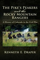 The Pike's Peakers and the Rocky Mountain Rangers
