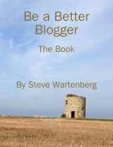 Be a Better Blogger: The Book