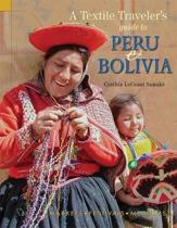 A Textile Traveler's Guide to Peru & Bolivia