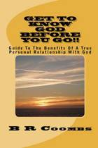 Get to Know God Before You Go