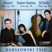 Faure: Trio, Op. 120; Saint-Saens: Trio, Op. 18; D'Indy: Trio, Op. 98