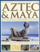 Complete Illustrated History of the Aztec & Maya