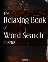 The Relaxing Book of Word Search Puzzles Volume 4