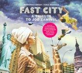Fast City - A Tribute To Joe Z