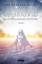 L'abbrivio - Sulla Rivelazione cristiana