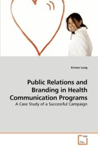Public Relations and Branding in Health Communication Programs