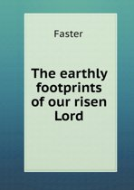 The Earthly Footprints of Our Risen Lord