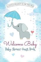 Welcome Baby: Little Peanut Is On The Way Guest Book Baby Shower: Keepsake, Advice for Expectant Parents and BONUS Gift Log - Elepha