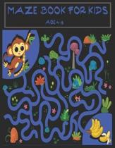 Maze book for kids age 4-8: A maze activity book for kids. Great for Developing Problem Solving Skills, Spatial Awareness, and Critical Thinking S