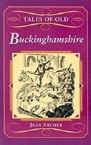 Tales of Old Buckinghamshire