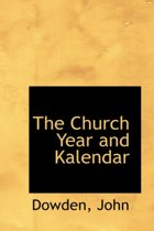 The Church Year and Kalendar