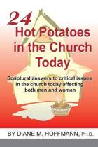 24 Hot Potatoes in the Church Today
