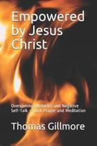 Empowered by Jesus Christ: Overcoming Obstacles and Negative Self-Talk - with Prayer and Meditation