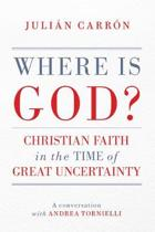 Where Is God?: Christian Faith in the Time of Great Uncertainty