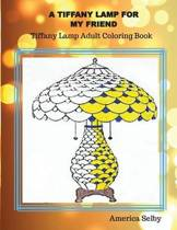 A Tiffany Lamp for My Friend, Tiffany Lamp Adult Coloring Book