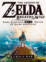 The Legend of Zelda Breath of the Wild Game Download, Wii U, Switch PC Guide Unofficial