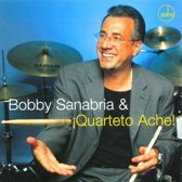 Bobby Sanabria & Quarteto Ache!