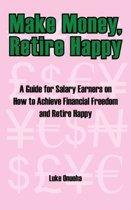 Make Money, Retire Happy