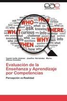 Evaluacion de La Ensenanza y Aprendizaje Por Competencias