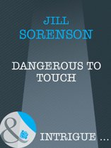 Dangerous to Touch (Mills & Boon Intrigue)