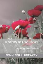 12 Steps to Loving You