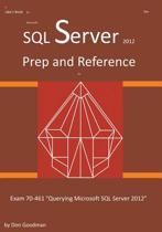SQL Server 2012 Exam Prep and Reference for Exam 70-461