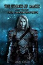 The Strings of Magic. First Volume. the Imperfection