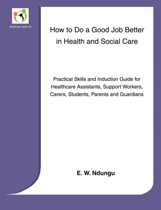 How to Do a Good Job Better in Health and Social Care