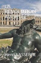 La Revolution Avortee