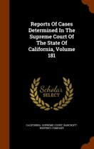 Reports of Cases Determined in the Supreme Court of the State of California, Volume 181