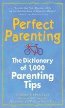 Boekomslag van 'Perfect Parenting: The Dictionary of 1,000 Parenting Tips'