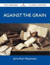 Against The Grain - The Original Classic Edition