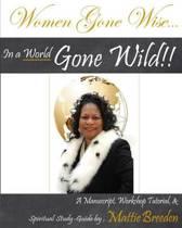 Women Gone Wise in a World Gone Wild