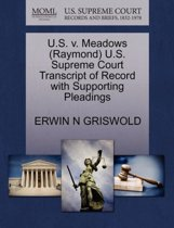 U.S. V. Meadows (Raymond) U.S. Supreme Court Transcript of Record with Supporting Pleadings