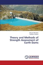 Theory and Methods of Strength Assessment of Earth Dams