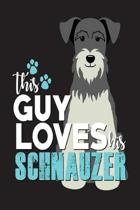 This Guy Loves His Schnauzer