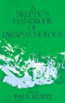 A Skeptic's Handbook Of Parapsychology, A