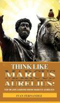 Think Like Marcus Aurelius