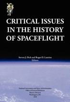 Critical Issues in the History of Spaceflight (NASA Publication SP-2006-4702)