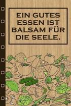 Ein gutes Essen ist Balsam f�r die Seele: Rezepte-Buch Kochbuch liniert DinA 5, um eigene Rezepte und Lieblings-Gerichte zu notieren f�r K�chinnen und
