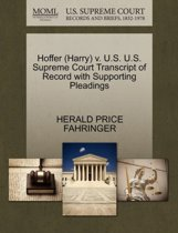 Hoffer (Harry) V. U.S. U.S. Supreme Court Transcript of Record with Supporting Pleadings