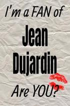 I'm a Fan of Jean Dujardin Are You? Creative Writing Lined Journal