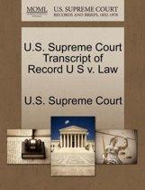 U.S. Supreme Court Transcript of Record U S V. Law